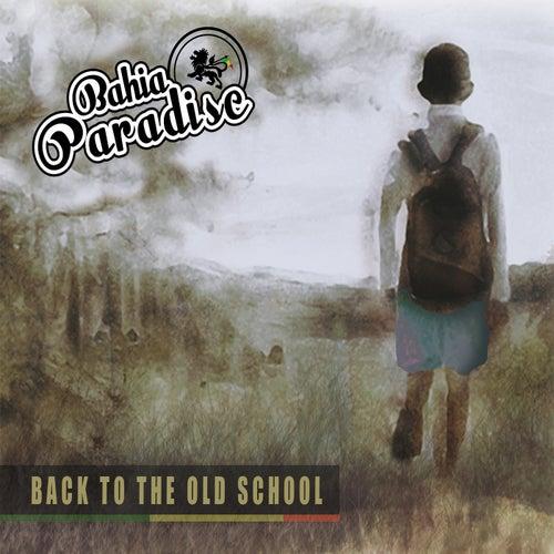 Back To The Old School de Bahia Paradise