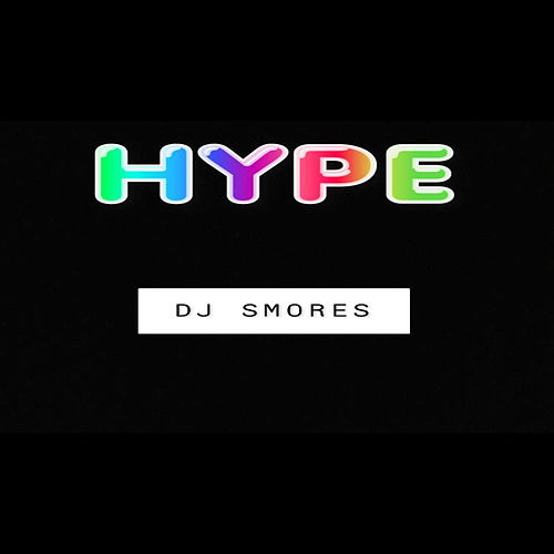 Hype by DJ Smores