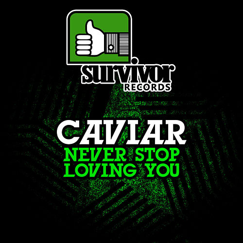 Never Stop Loving You - EP de Caviar