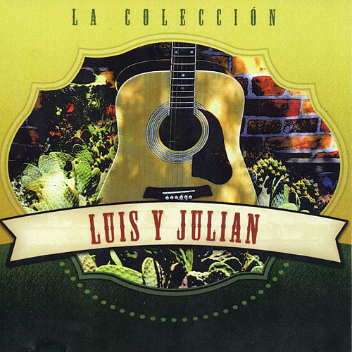 La Coleccion by Luis Y Julian