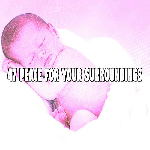 47 Peace for Your Surroundings von Rockabye Lullaby