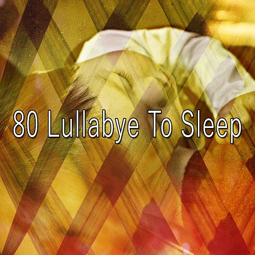 80 Lullabye to Sleep von Best Relaxing SPA Music