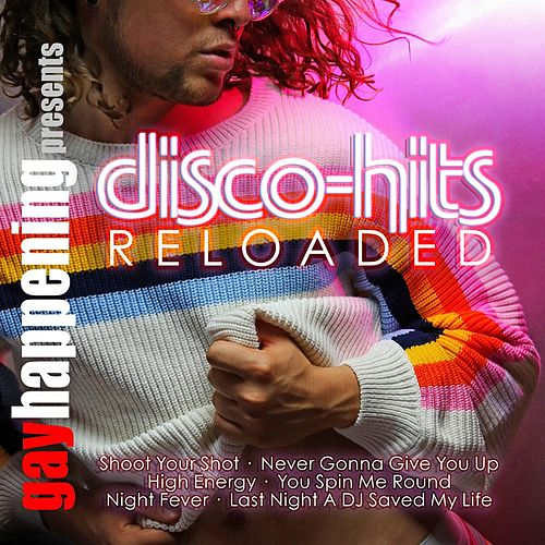 Gay Happening Presents Disco-Hits Reloaded de Various Artists