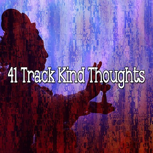 41 Track Kind Thoughts by Zen Music Garden