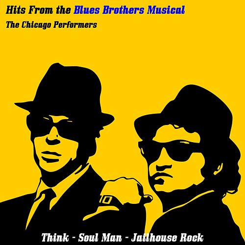 Hits from The Blues Brothers Musical von The Chicago Performers