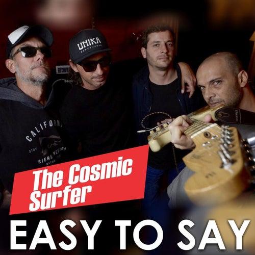 Easy to Say de Cosmic Surfer