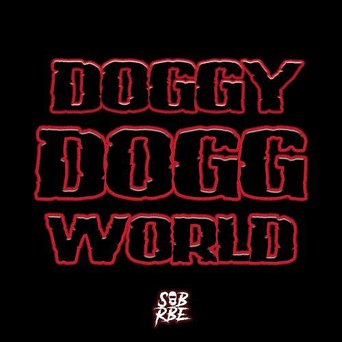 Doggy Dogg World by SOB X RBE