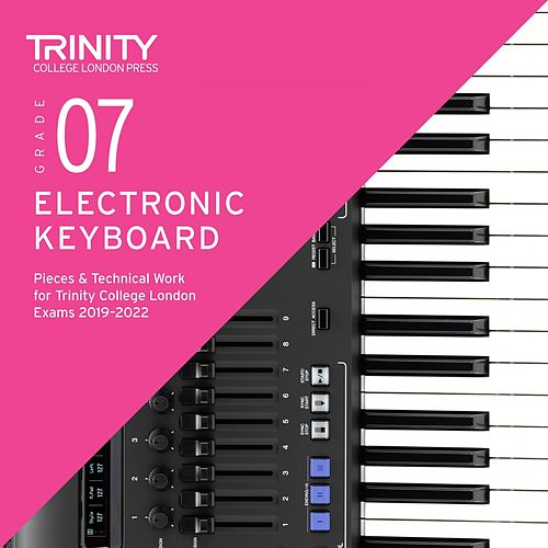 Grade 7 Electronic Keyboard Pieces & Technical Work for Trinity College London Exams 2019-2022 by Chris Hussey