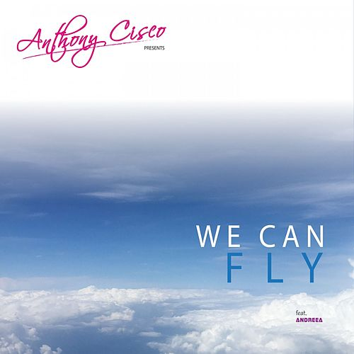 We Can Fly de Anthony Cisco