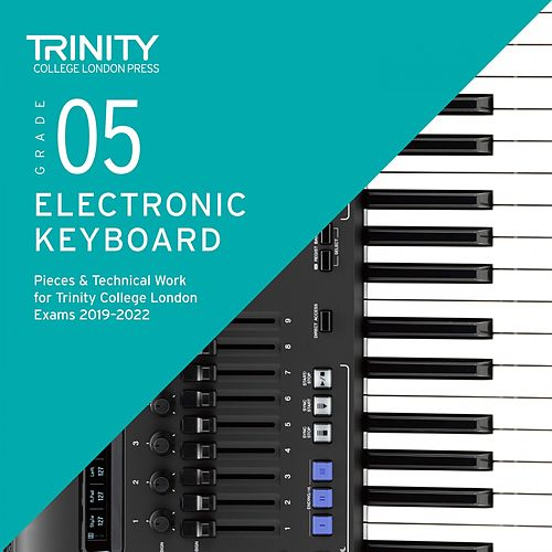 Grade 5 Electronic Keyboard Pieces & Technical Work for Trinity College London Exams 2019-2022 by Chris Hussey