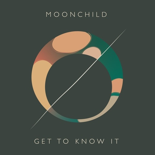 Get to Know It by Moonchild