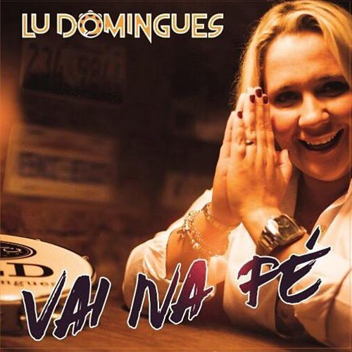 Vai na Fé by Lu Domingues