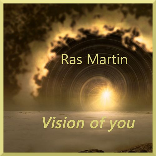 Vision of You by Ras Martin