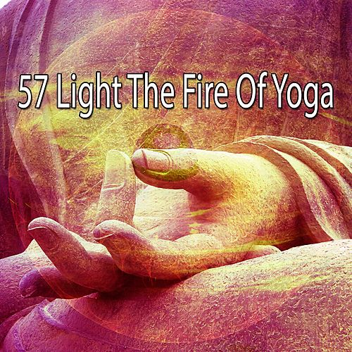 57 Light the Fire of Yoga by Asian Traditional Music