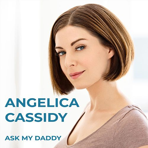 Ask My Daddy by Angelica Cassidy