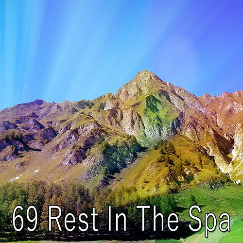 69 Rest in the Spa von Best Relaxing SPA Music
