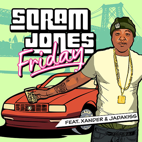 Friday (feat. Jadakiss & Xander) de Scram Jones