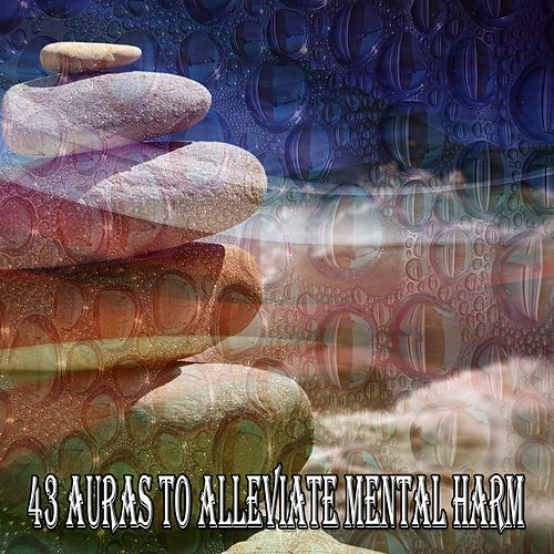 43 Auras to Alleviate Mental Harm by Lullabies for Deep Meditation