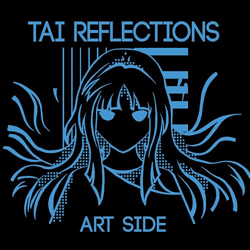Tai Reflections: Art Side by Starrysky