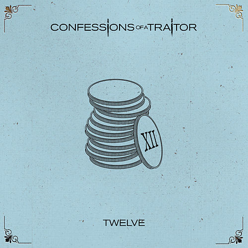 Twelve by Confessions of a Traitor