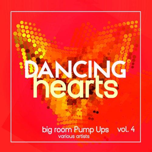 Dancing Hearts (Big Room Pump Ups), Vol. 4 de Various Artists