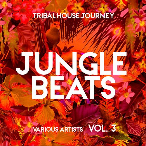 Jungle Beats (Tribal House Journey), Vol. 3 von Various Artists