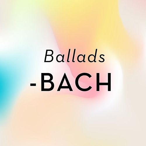 Ballads - Bach de Various Artists