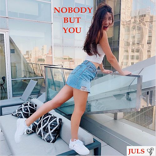Nobody but You by Jul's