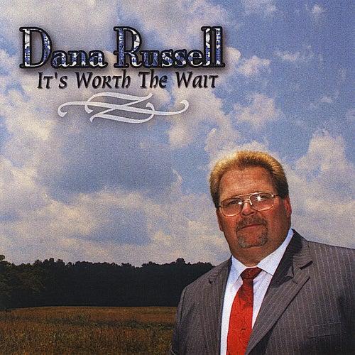 It's Worth The Wait de Dana Russell