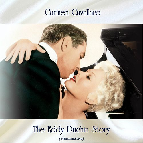 The Eddy Duchin Story (Remastered 2019) de Carmen Cavallaro