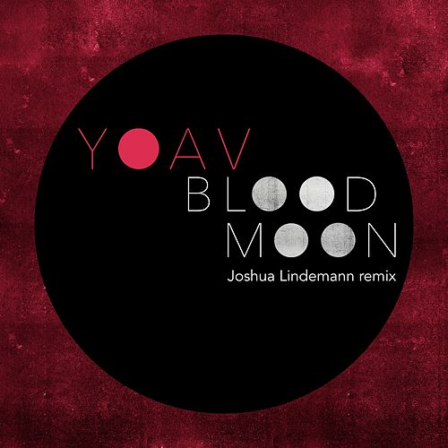 Blood Moon (Joshua Lindemann Remix) by Yoav
