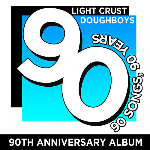 90th Anniversary Album: 90 Songs, 90 Years by The Light Crust Doughboys