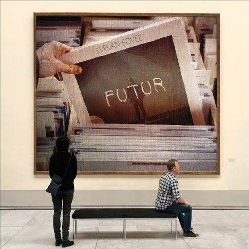 Futur by Welan Edvee