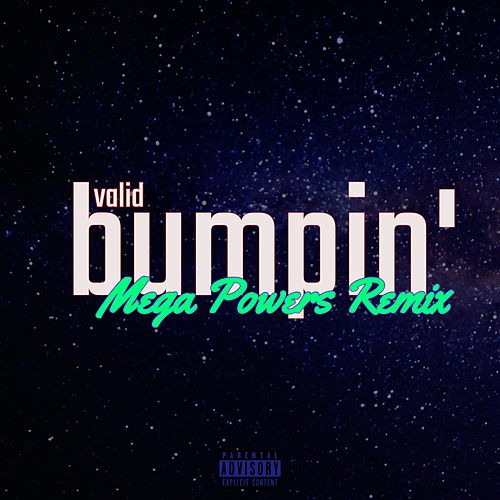 Bumpin' (Mega Powers Remix) by Valid
