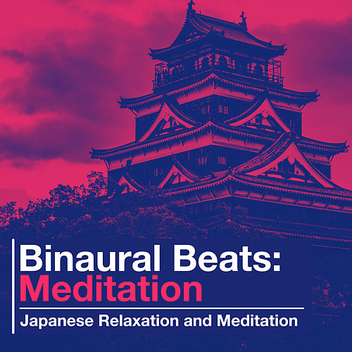 Binaural Beats: Meditation de Japanese Relaxation and Meditation (1)