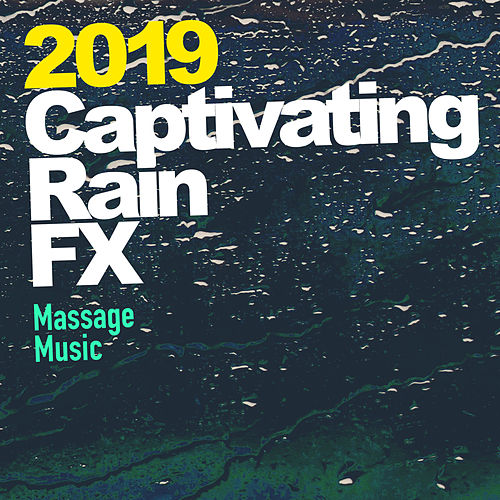 2019 Captivating Rain FX von Massage Music