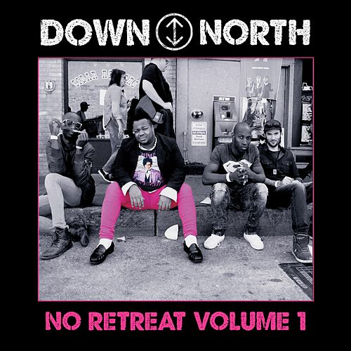 No Retreat, Vol. 1 by Down North