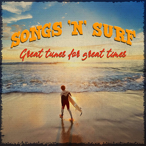 Songs 'N' Surf - Great Tunes for Great Times by Various Artists