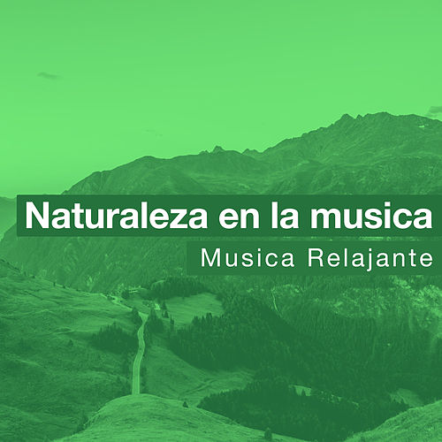 Naturaleza en la musica de Musica Relajante