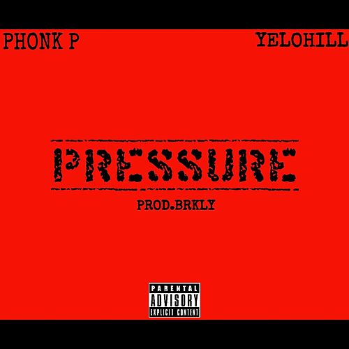 Pressure (feat. YeloHill) by Phonkp