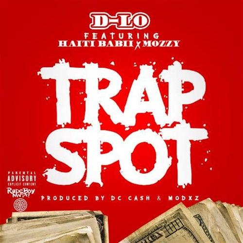 Trap Spot (feat. Mozzy & Haiti Babii) von D-LO
