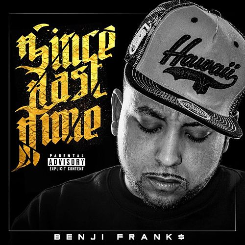 Since Last Time by Benji Frank$