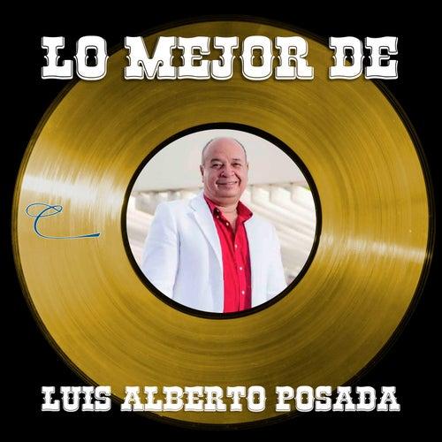 Lo Mejor de Luis Alberto Posada de Luis Alberto Posada