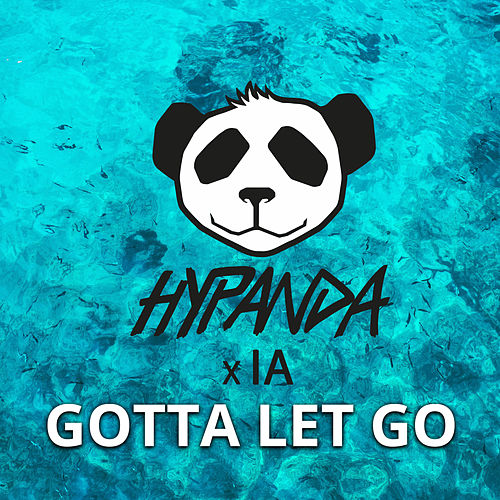 Gotta Let Go by Hypanda