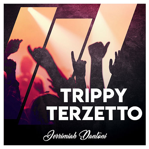 Trippy Terzetto de Jerrimiah Dantoni