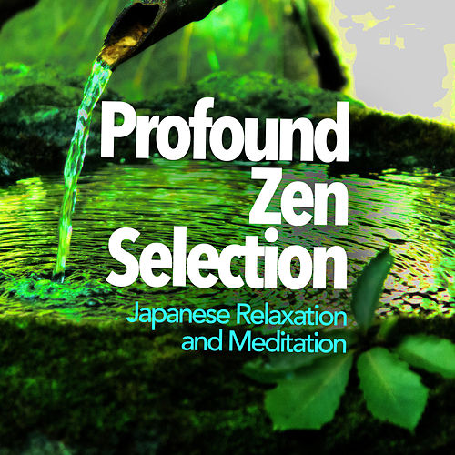 Profound Zen Selection de Japanese Relaxation and Meditation (1)