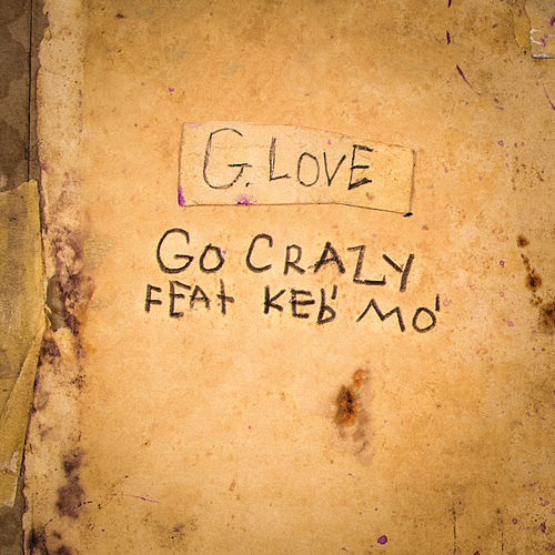 Go Crazy (feat. Keb' Mo') by G. Love & Special Sauce