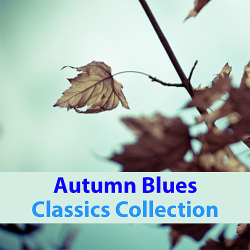 Autumn Blues Classics Collection de Various Artists