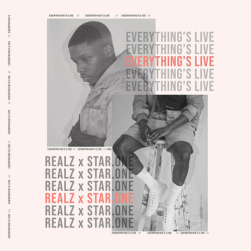 Everything's Live by Realz