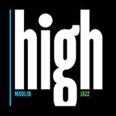 Madlib Medicine Show #7: High Jazz by Madlib